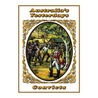 Convicts: Australia's Yesterdays