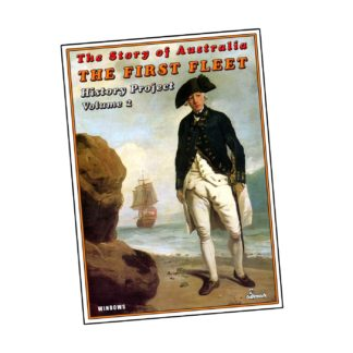 The First Fleet: The Story of Australia History Projects