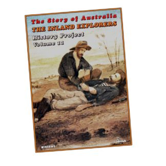 The Inland Explorers: The Story of Australia History Projects