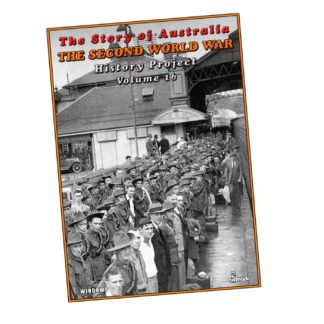 The Second World War: The Story of Australia History Projects